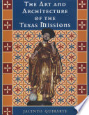 The Art and Architecture of the Texas Missions