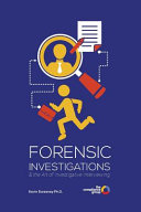 Forensic Interviewing and the Art of Investigative Interviewing Book