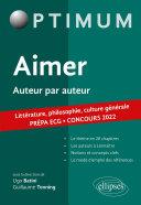 Aimer. Auteur par auteur. Littérature, philosophie, culture générale. Prépa ECG. Concours 2022 Pdf/ePub eBook