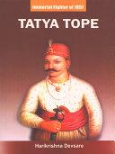 TATYA TOPE IMMORTAL FIGHTER OF 1857