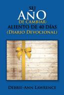 SU AÑO DE CAMBIAR: ALIENTO DE 40 DÍAS / Diario DEVOCIONAL