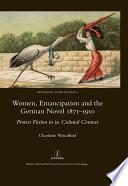 Women, Emancipation and the German Novel 1871-1910