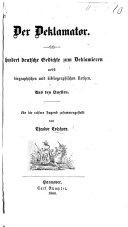 Der Deklamator. Hundert deutsche Gedichte ... nebst biographischen und bibliographischen Notizen, etc