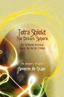 Tetra Shield  the Dream Sphere