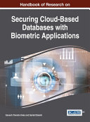 Handbook of Research on Securing Cloud Based Databases with Biometric Applications