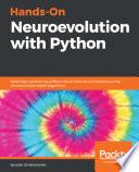 """Hands-On Neuroevolution with Python: Build high-performing artificial neural network architectures using neuroevolution-based algorithms"" by Iaroslav Omelianenko"