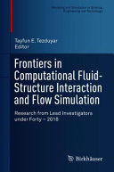 Frontiers in Computational Fluid Structure Interaction and Flow Simulation