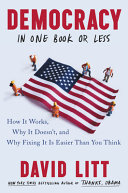 link to Democracy in one book or less : how it works, why it doesn't, and why fixing it is easier than you think in the TCC library catalog