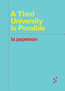 A Third University Is Possible