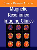 MRI Clinics of North America  an Issue of Magnetic Resonance Imaging Clinics of North America  Volume 29 2