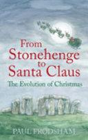 From Stonehenge to Santa Claus
