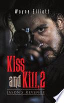 Kiss and Kill, 2: Jason's Revenge - Wayne Elliott - Google Books