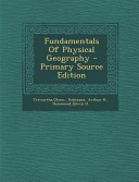 Fundamentals of Physical Geography - Primary Source Edition