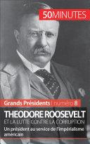 Theodore Roosevelt et la lutte contre la corruption ebook