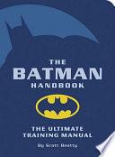 """The Batman Handbook: The Ultimate Training Manual"" by Scott Beatty, Chuck Dixon, David Hahn"