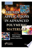 Trends and Applications in Advanced Polymeric Materials Book