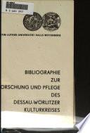 Bibliographie zur Erforschung und Pflege des Dessau-Wörlitzer Kulturkreises