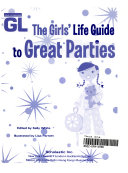 The Girls Life Guide to Great Parties