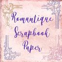 Romantique Scrapbook Paper
