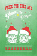 Wreck the Tree and Blame the Doggies Book