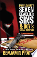 Ian Fleming s Seven Deadlier Sins and 007 s Moral Compass