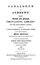 Catalogue of Andrews' new British and foreign circulating library. [With] Supplementary catalogue [and] Catalogue de livres français et italiens
