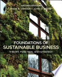 """Foundations of Sustainable Business: Theory, Function, and Strategy"" by Nada R. Sanders, John D. Wood"