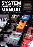 System Construction Manual For Electric Guitarists And Bassists