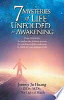 7 Mysteries Of Life Unfolded For Awakening