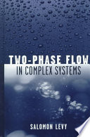 Two Phase Flow in Complex Systems