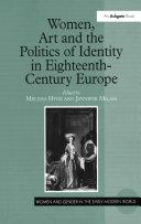 Women  Art and the Politics of Identity in Eighteenth Century Europe