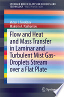 Flow And Heat And Mass Transfer In Laminar And Turbulent Mist Gas Droplets Stream Over A Flat Plate