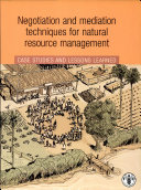 Negotiation and mediation techniques for natural resource management. Case studies and lessons learned