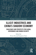 Illicit Industries and China   s Shadow Economy