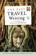 The Best Travel Writing  Volume 10