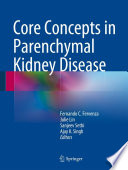 Core Concepts in Parenchymal Kidney Disease Book