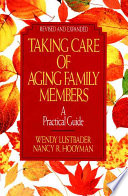 Taking Care Of Aging Family Members Rev Ed