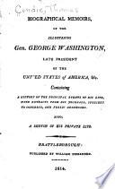 Biographical Memoirs of the Illustrious Gen  George Washington