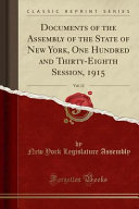 Documents Of The Assembly Of The State Of New York One Hundred And Thirty Eighth Session 1915 Vol 12 Classic Reprint