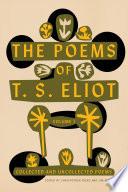 The Poems Of T S Eliot Volume I