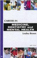 Careers In Medicine Dentistry And Mental Health