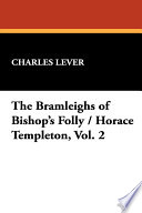 The Bramleighs of Bishop's Folly / Horace Templeton