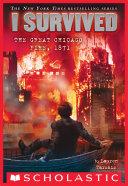 I Survived the Great Chicago Fire, 1871 (I Survived #11) Pdf/ePub eBook