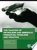 The Taxation of Petroleum and Minerals Book