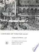 Three Great Centuries of Venetian Glass