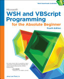 Microsoft WSH and VBScript Programming for the Absolute Beginner, 4th ed.