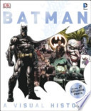 Batman Year by Year a Visual Chronicle