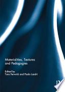 Materialities, Textures and Pedagogies