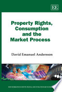 Property Rights, Consumption and the Market Process