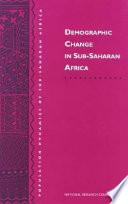 Demographic Change in Sub Saharan Africa